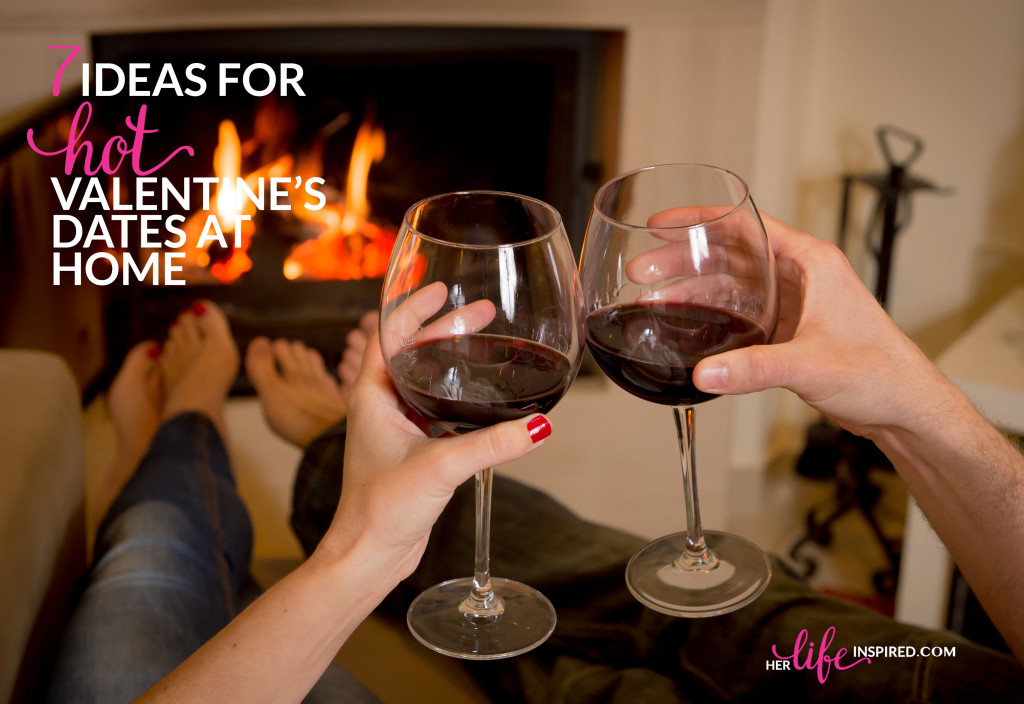 7 Ideas For Hot Valentine's Dates At Home