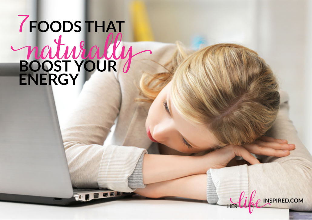 7 Foods That Naturally Boost Your Energy