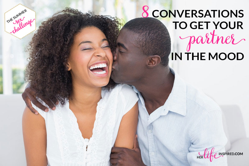 8-Conversations-To-Get-Your-Partner-In-The-Mood