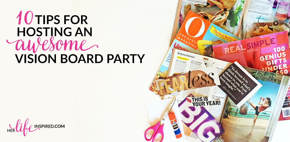 10 Tips For Hosting An Awesome Vision Board Party-slider