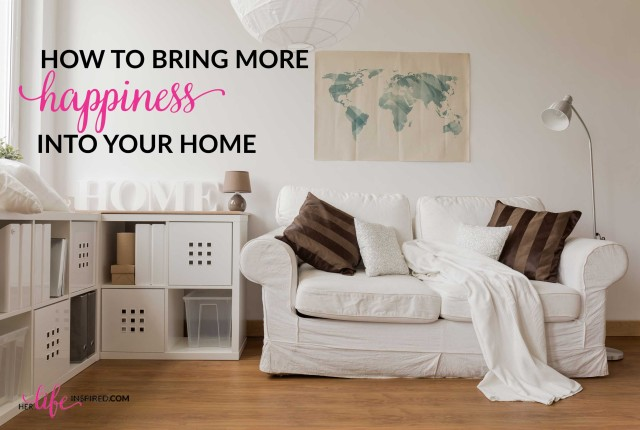 How-To-Bring-More-Happiness-Into-Your-Home