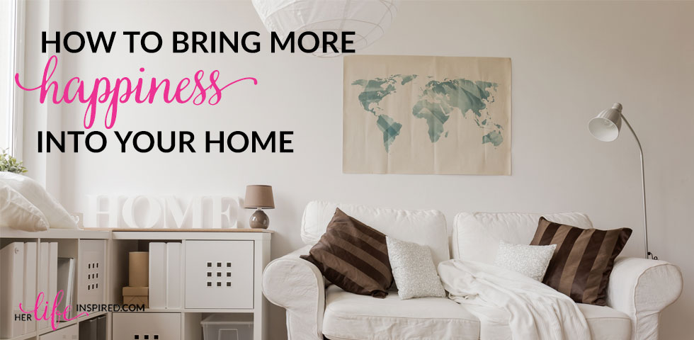 How-To-Bring-More-Happiness-Into-Your-Home-slider